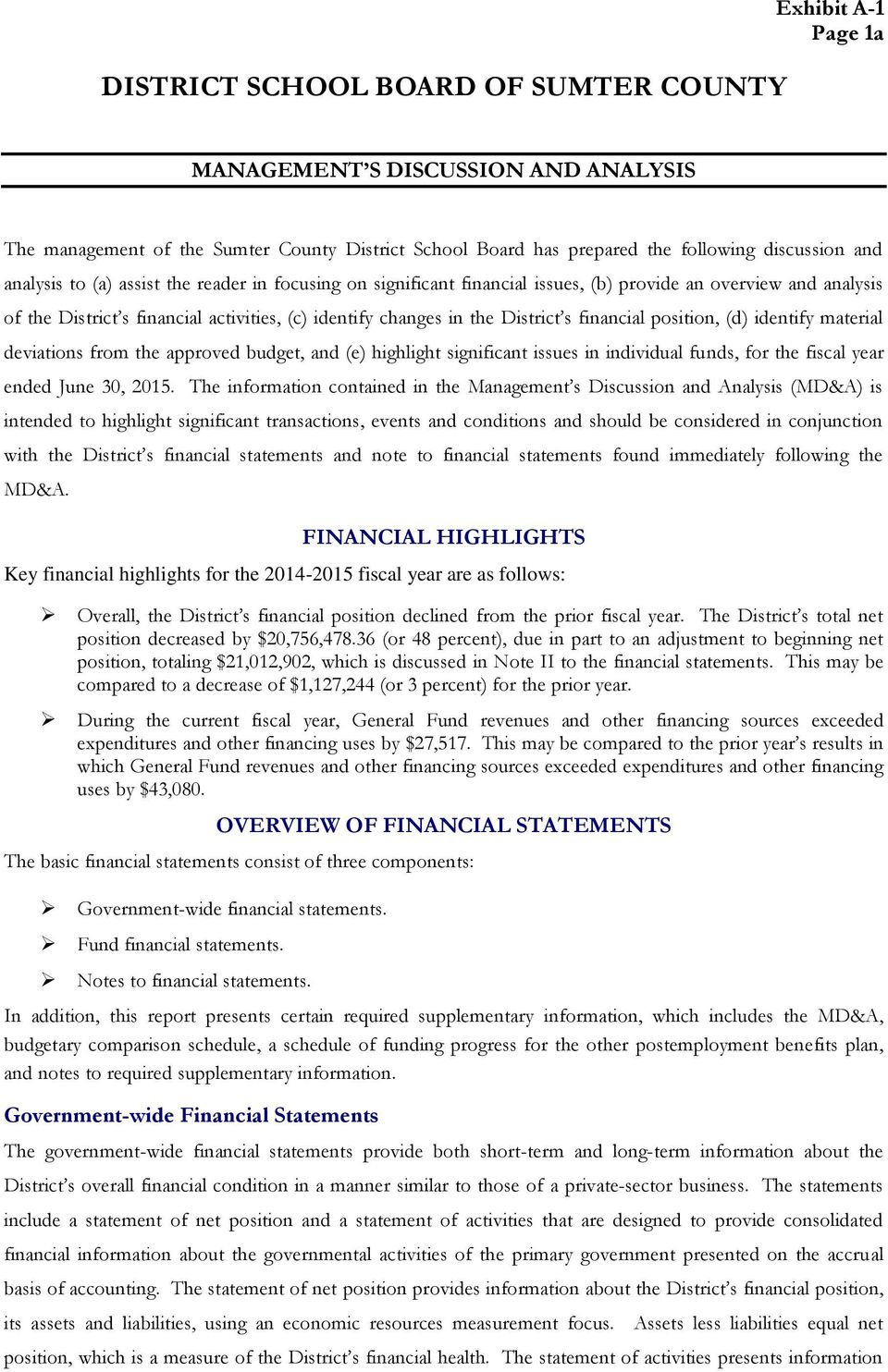 financial position, (d) identify material deviations from the approved budget, and (e) highlight significant issues in individual funds, for the fiscal year ended June 30, 2015.
