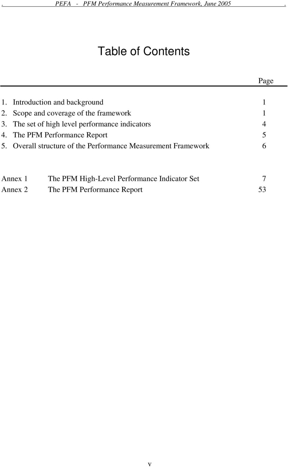 The set of high level performance indicators 4 4. The PFM Performance Report 5 5.