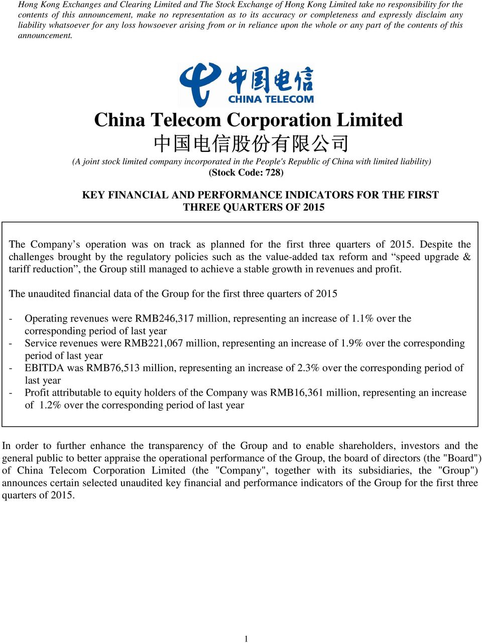 China Telecom Corporation Limited 中 国 电 信 股 份 有 限 公 司 (A joint stock limited company incorporated in the People's Republic of China with limited liability) (Stock Code: 728) KEY FINANCIAL AND