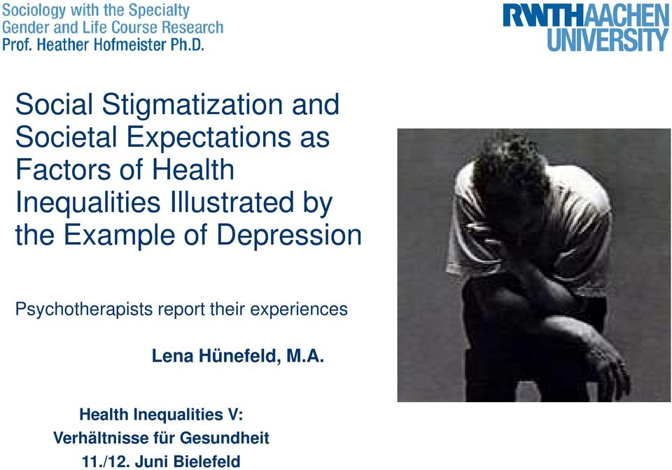 Psychotherapists report their experiences Lena Hünefeld, M.A.