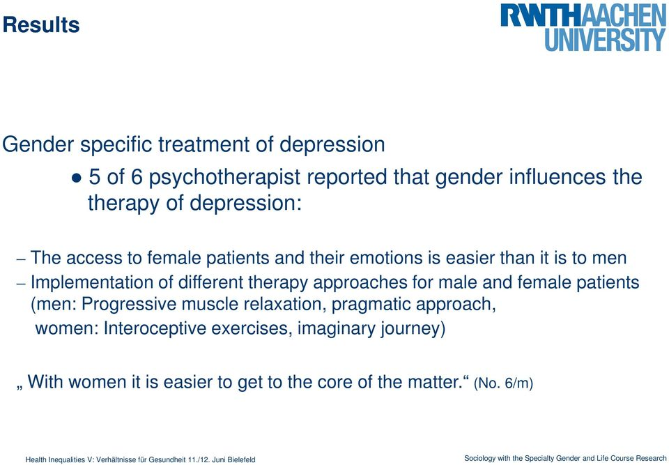 different therapy approaches for male and female patients (men: Progressive muscle relaxation, pragmatic approach,