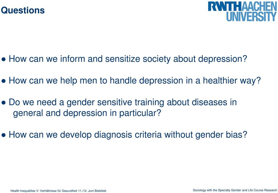 Do we need a gender sensitive training about diseases in general and