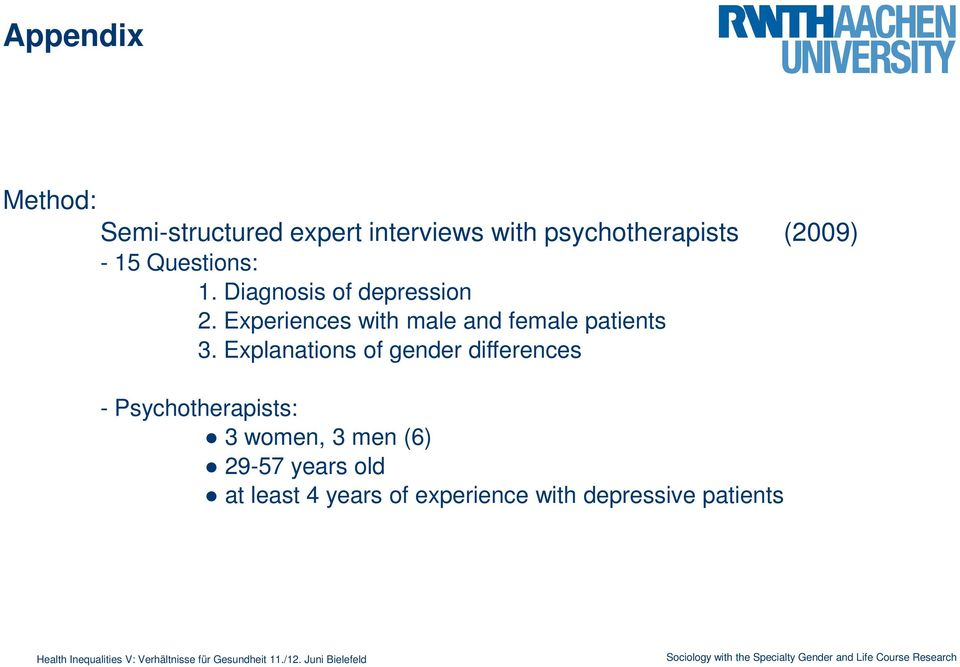 Experiences with male and female patients 3.