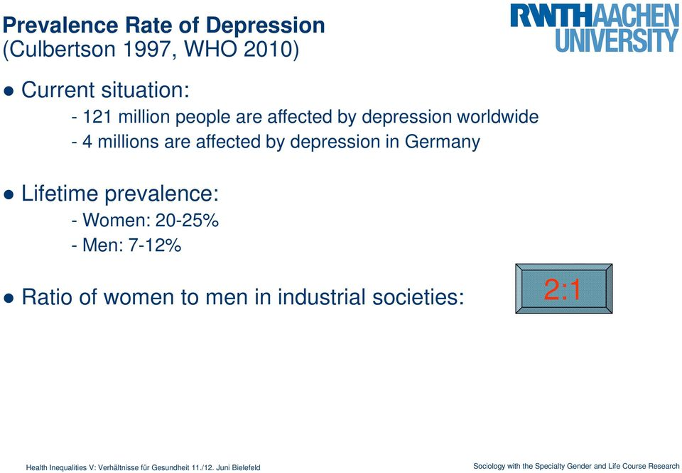 4 millions are affected by depression in Germany Lifetime prevalence: -