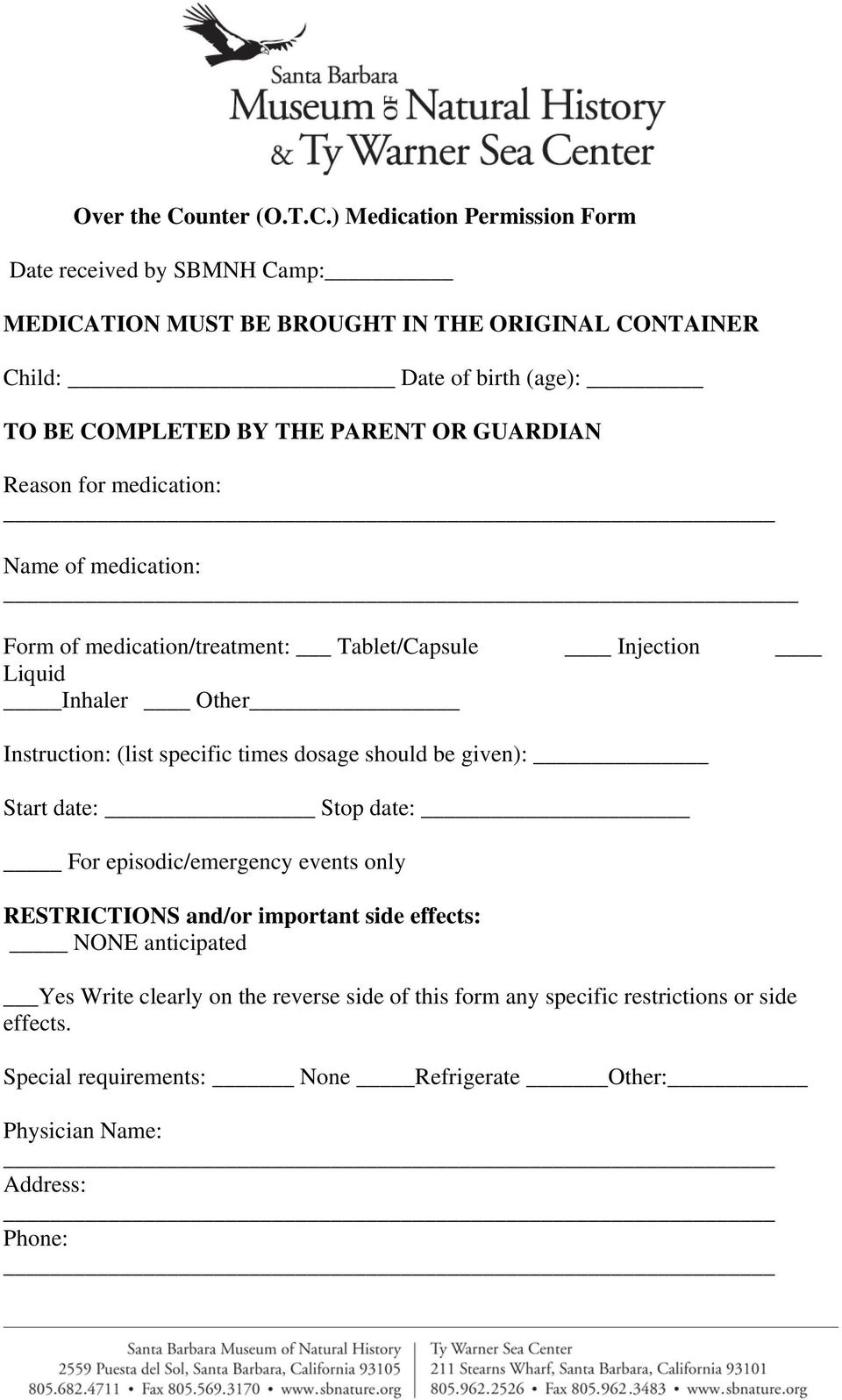 ) Medication Permission Form Date received by SBMNH Camp: MEDICATION MUST BE BROUGHT IN THE ORIGINAL CONTAINER Child: Date of birth (age): TO BE COMPLETED BY THE PARENT