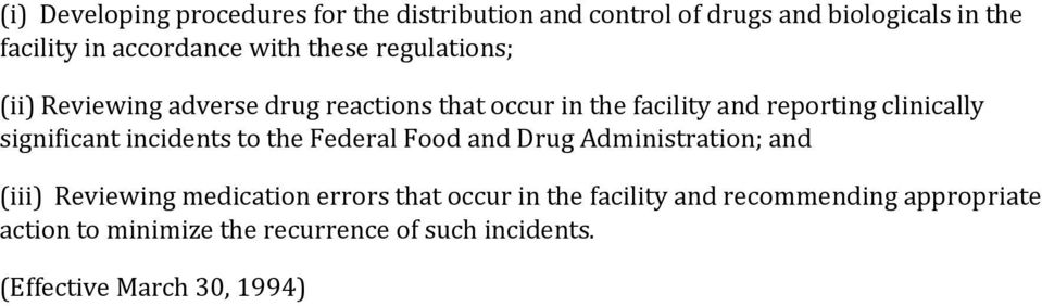 significant incidents to the Federal Food and Drug Administration; and (iii) Reviewing medication errors that occur