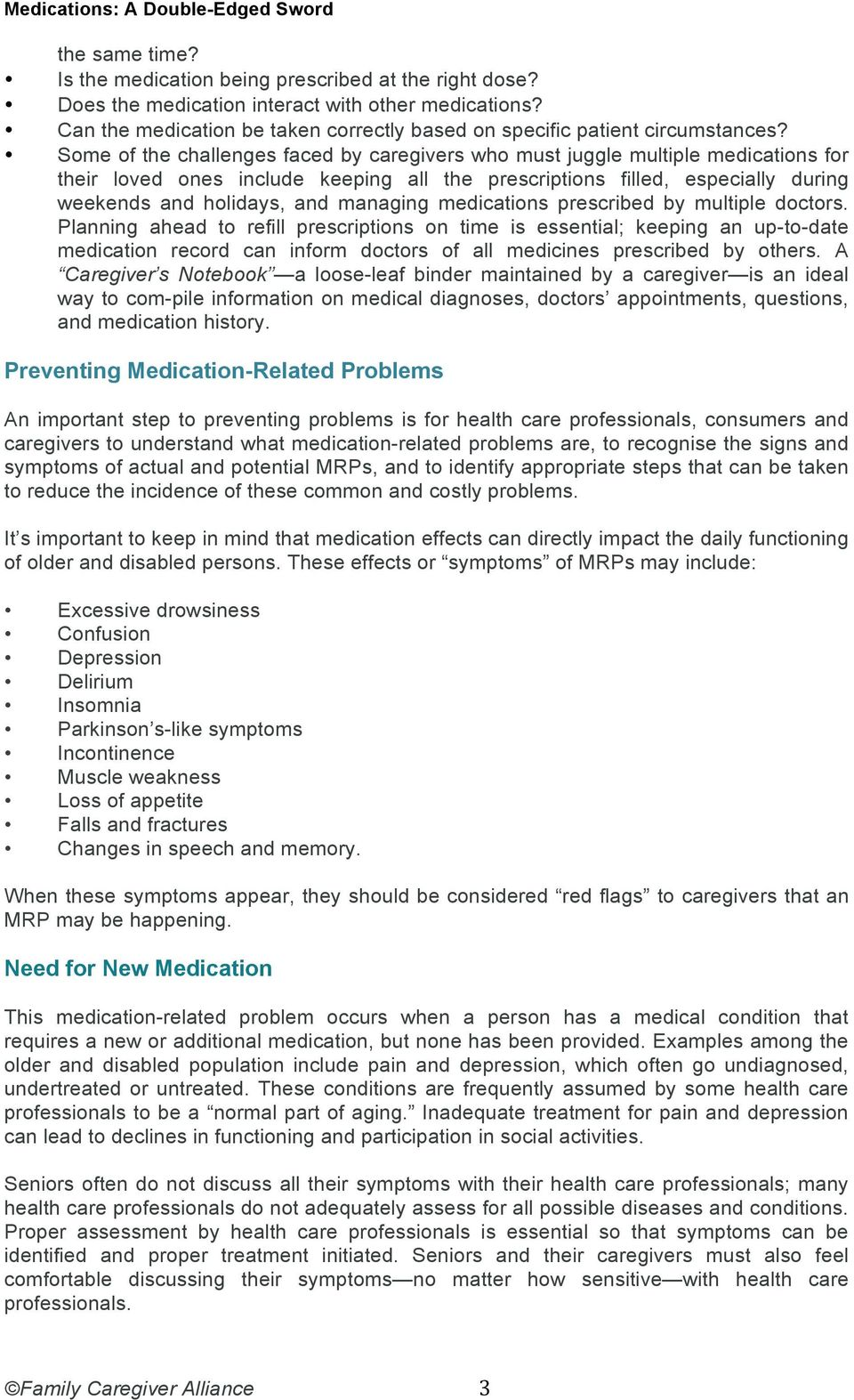 managing medications prescribed by multiple doctors.