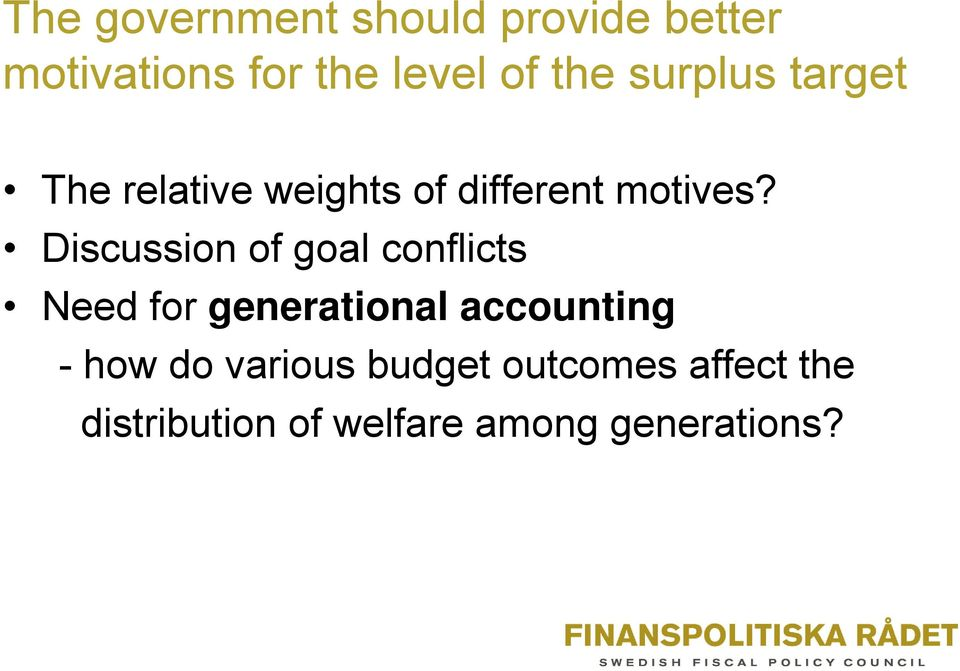 Discussion of goal conflicts Need for generational accounting - how