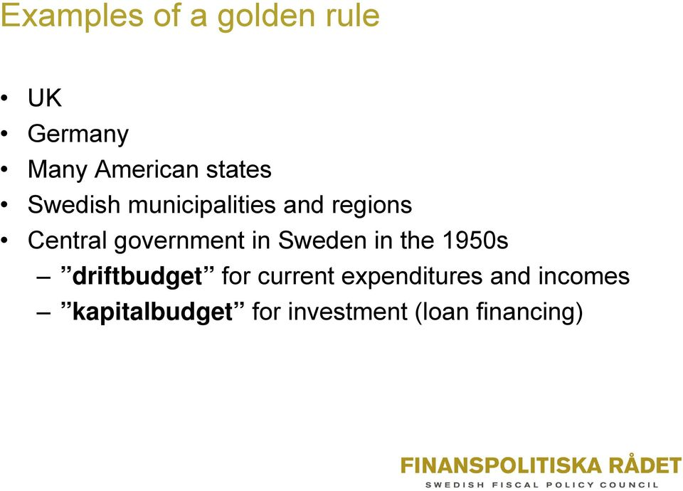 Sweden in the 1950s driftbudget for current expenditures
