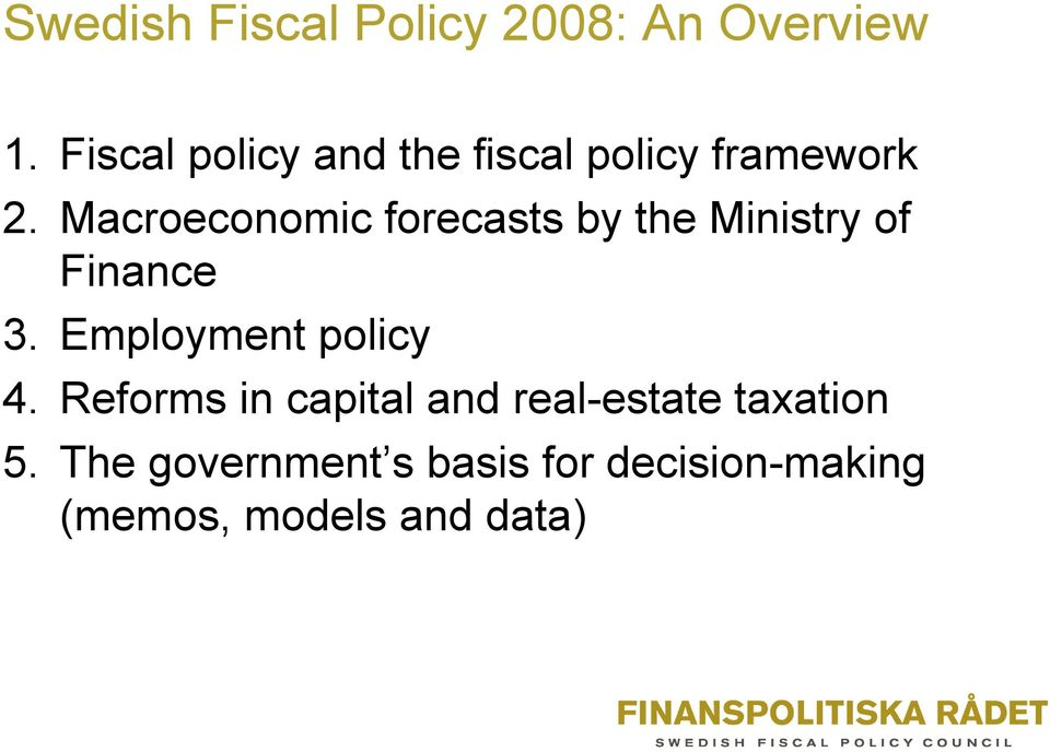 Macroeconomic forecasts by the Ministry of Finance 3.