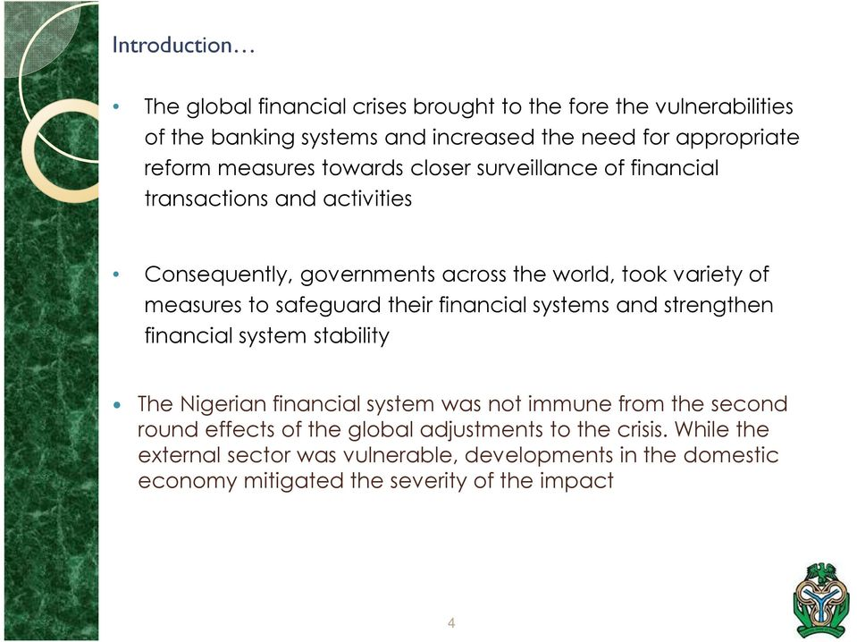 safeguard their financial systems and strengthen financial system stability The Nigerian financial system was not immune from the second round effects