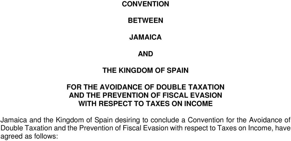 Kingdom of Spain desiring to conclude a Convention for the Avoidance of Double Taxation
