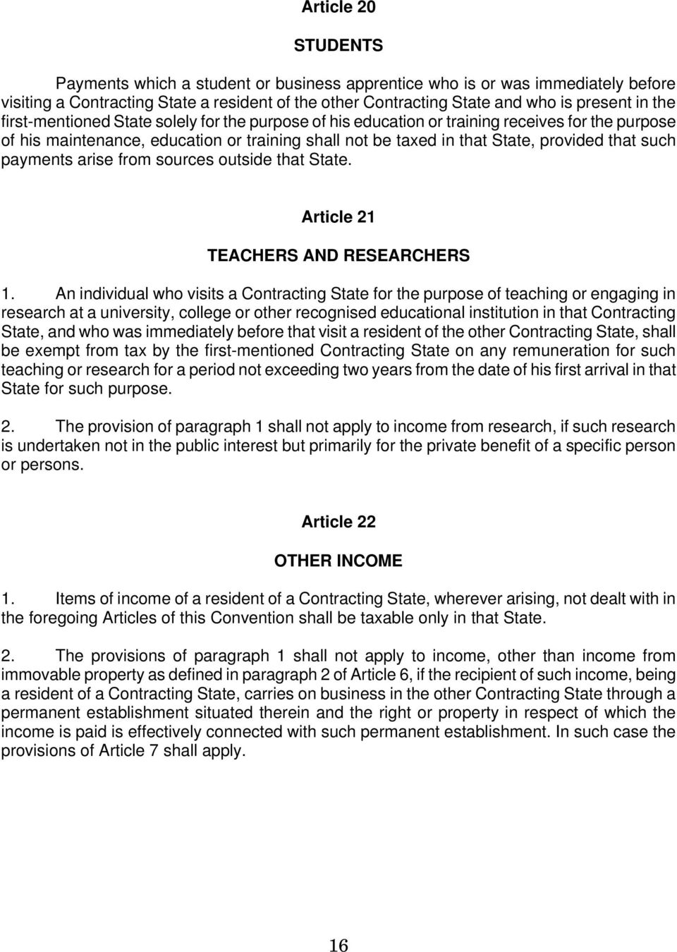 payments arise from sources outside that State. Article 21 TEACHERS AND RESEARCHERS 1.