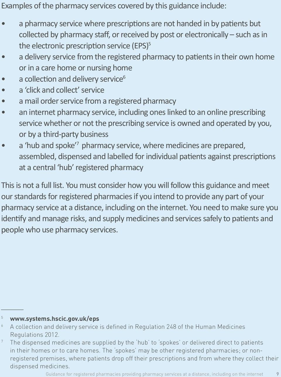 delivery service 6 a click and collect service a mail order service from a registered pharmacy an internet pharmacy service, including ones linked to an online prescribing service whether or not the