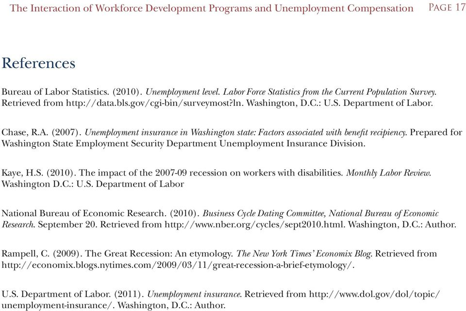 Unemployment insurance in Washington state: Factors associated with benefit recipiency. Prepared for Washington State Employment Security Department Unemployment Insurance Division. Kaye, H.S. (2010).