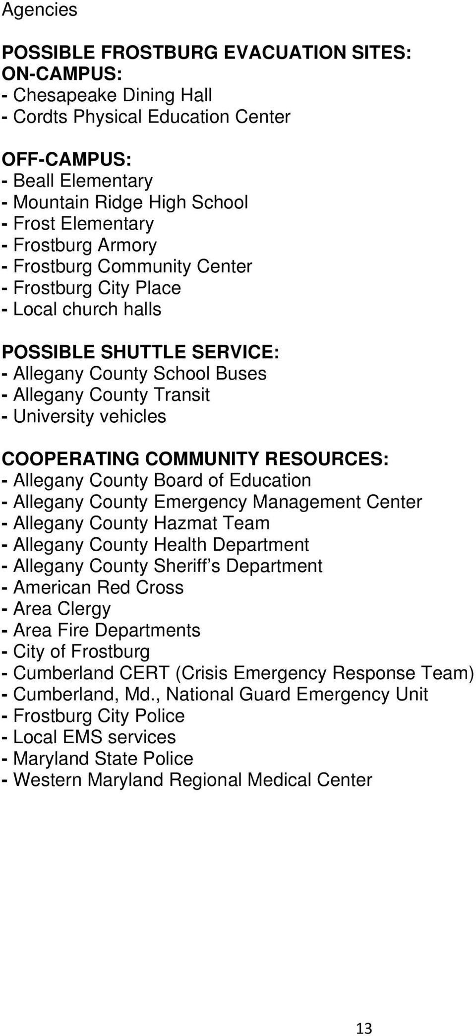 COOPERATING COMMUNITY RESOURCES: - Allegany County Board of Education - Allegany County Emergency Management Center - Allegany County Hazmat Team - Allegany County Health Department - Allegany County