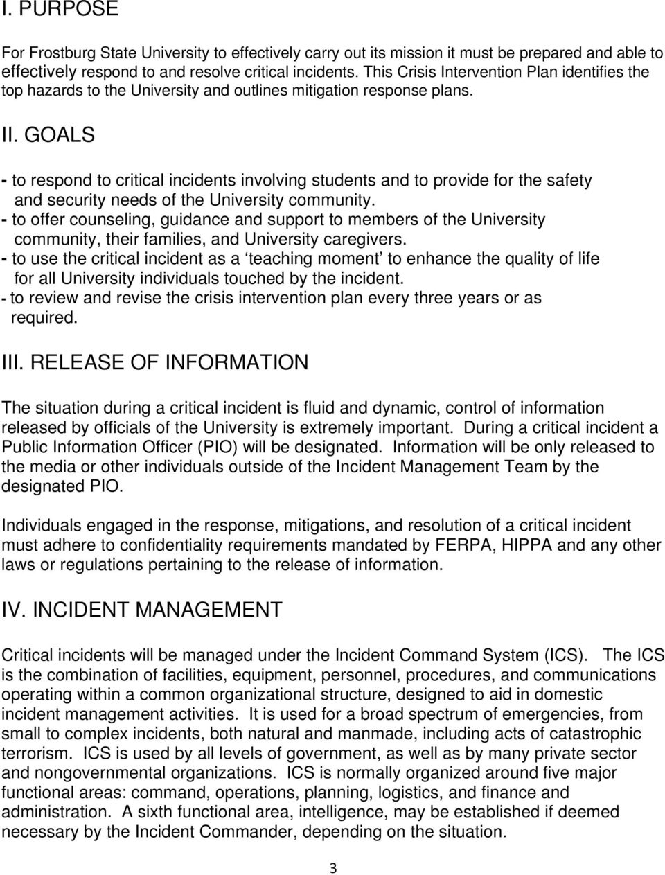GOALS - to respond to critical incidents involving students and to provide for the safety and security needs of the University community.
