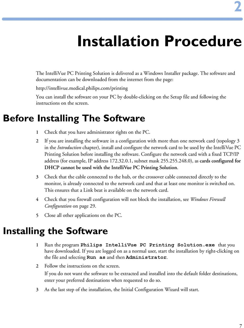 com/printing You can install the software on your PC by double-clicking on the Setup file and following the instructions on the screen.