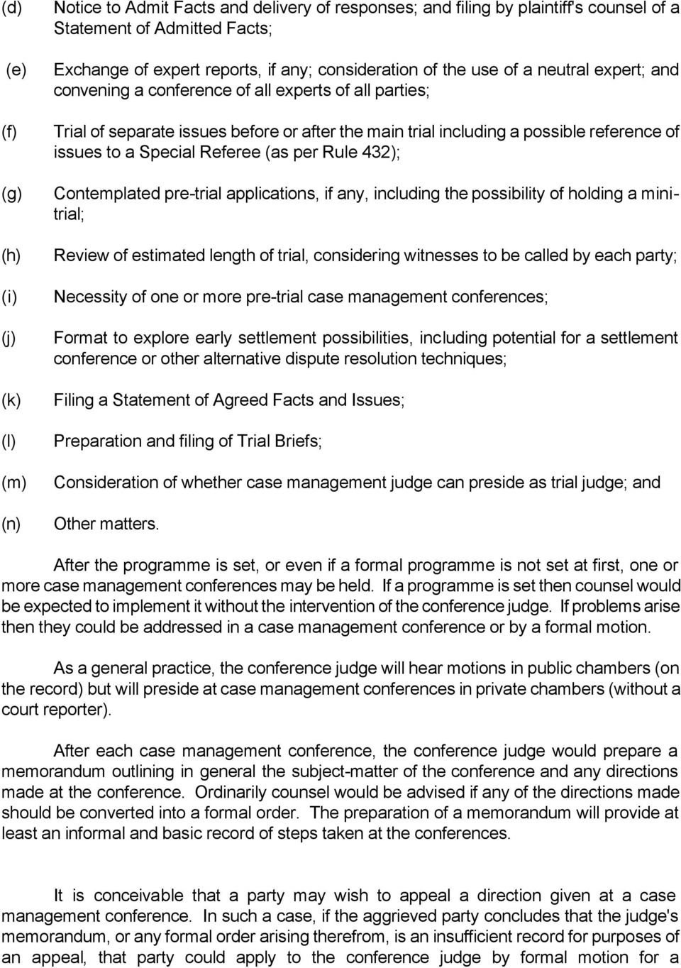 issues to a Special Referee (as per Rule 432); Contemplated pre-trial applications, if any, including the possibility of holding a minitrial; Review of estimated length of trial, considering