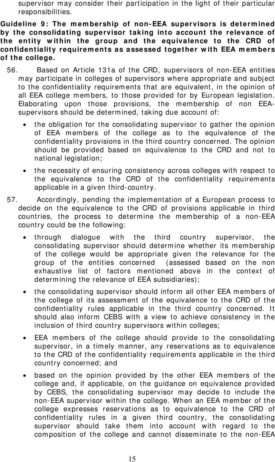 confidentiality requirements as assessed together with EEA members of the college. 56.
