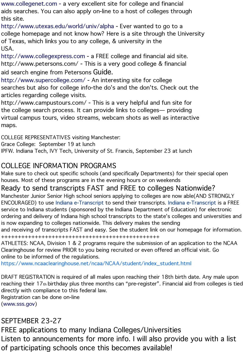 collegexpress.com - a FREE college and financial aid site. http://www.petersons.com/ - This is a very good college & financial aid search engine from Petersons Guide. http://www.supercollege.