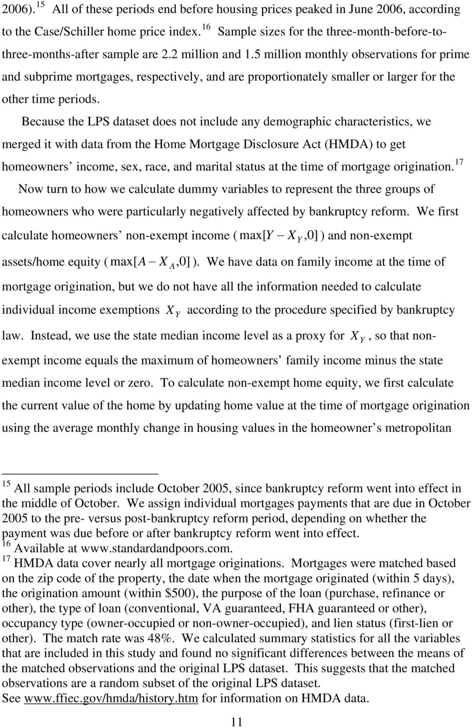 5 million monthly observations for prime and subprime mortgages, respectively, and are proportionately smaller or larger for the other time periods.