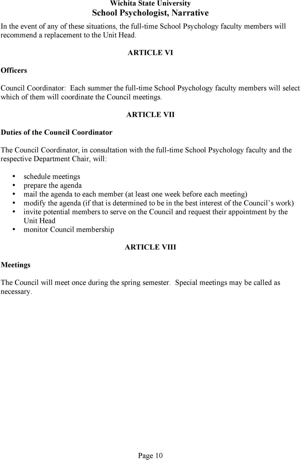 Duties of the Council Coordinator ARTICLE VII The Council Coordinator, in consultation with the full-time faculty and the respective Department Chair, will: schedule meetings prepare the agenda mail