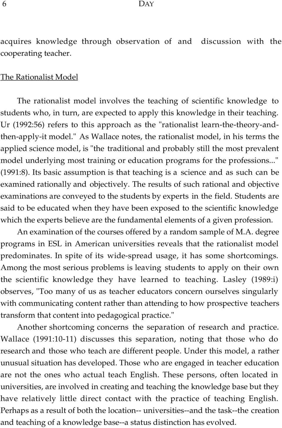 "Ur (1992:56) refers to this approach as the ""rationalist learn-the-theory-andthen-apply-it model."