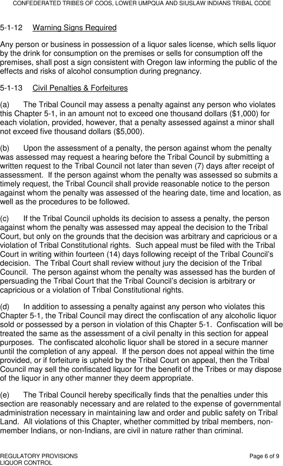 5-1-13 Civil Penalties & Forfeitures (a) The Tribal Council may assess a penalty against any person who violates this Chapter 5-1, in an amount not to exceed one thousand dollars ($1,000) for each