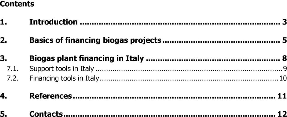 Biogas plant financing in Italy... 8 7.1.