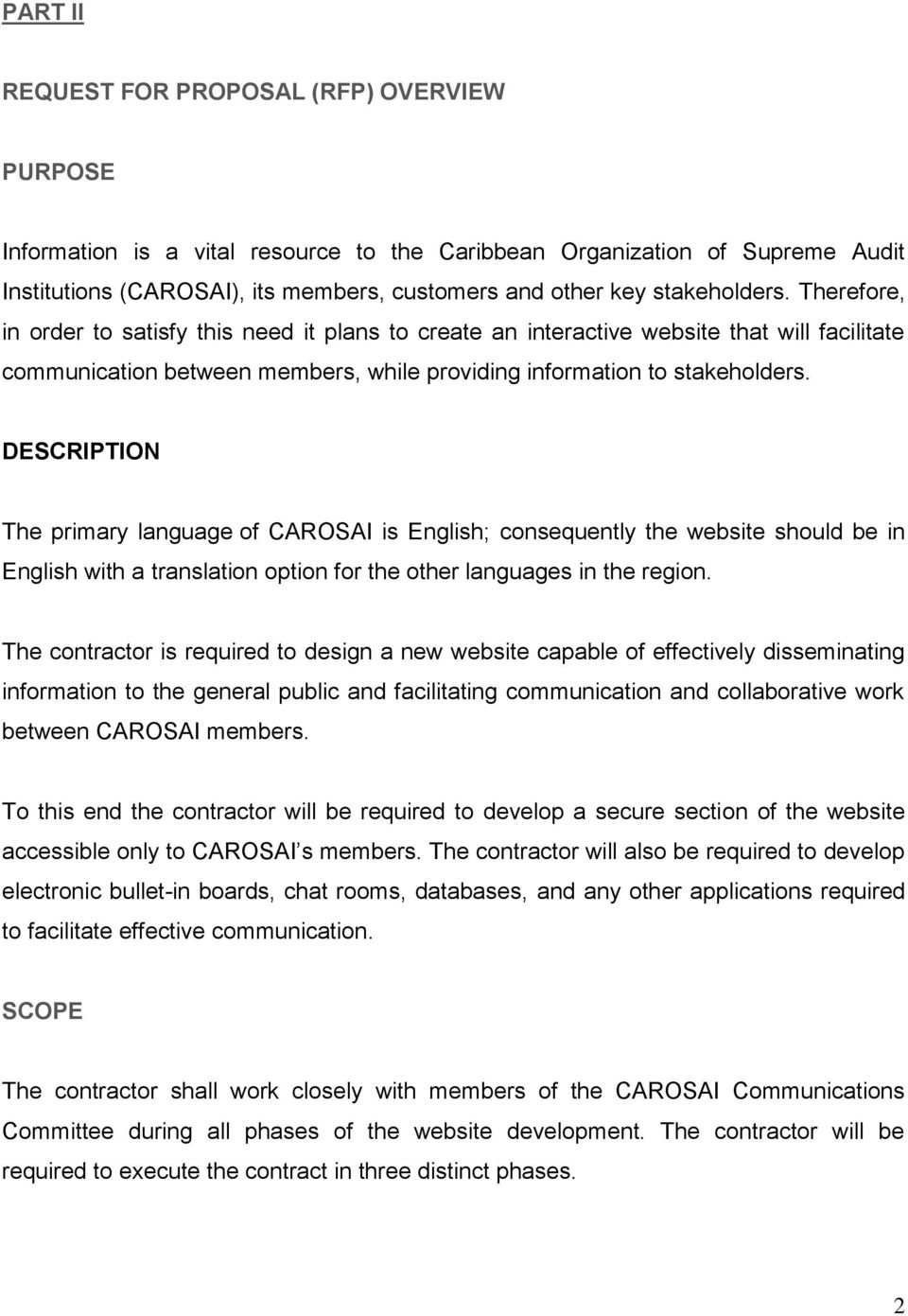 DESCRIPTION The primary language of CAROSAI is English; consequently the website should be in English with a translation option for the other languages in the region.