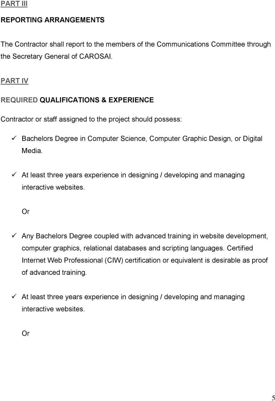 At least three years experience in designing / developing and managing interactive websites.