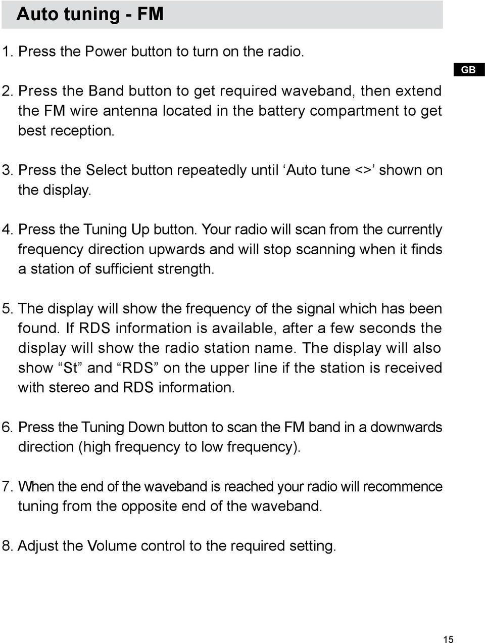 Press the Select button repeatedly until Auto tune <> shown on the display. 4. Press the Tuning Up button.