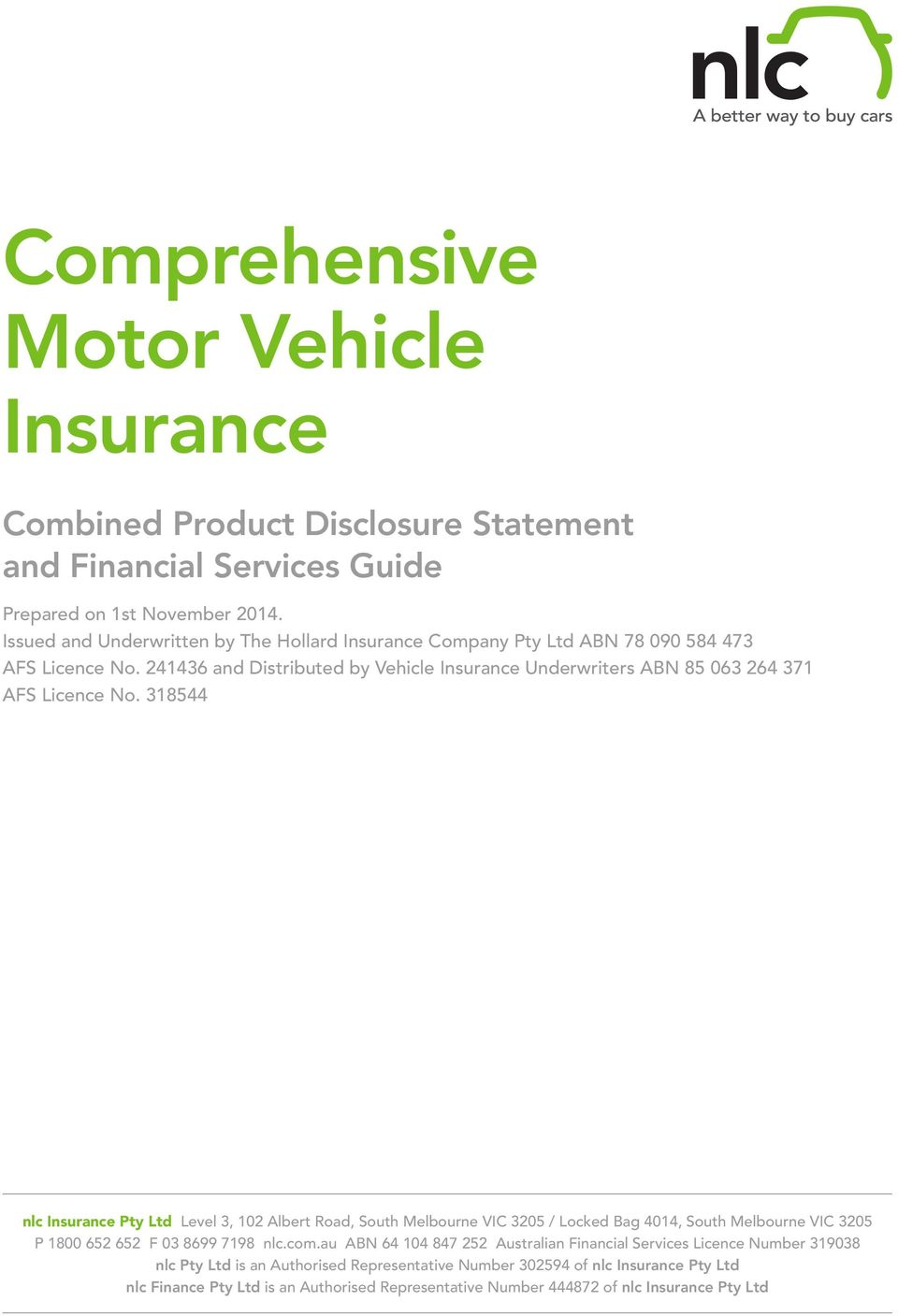 241436 and Distributed by Vehicle Insurance Underwriters ABN 85 063 264 371 AFS Licence No.