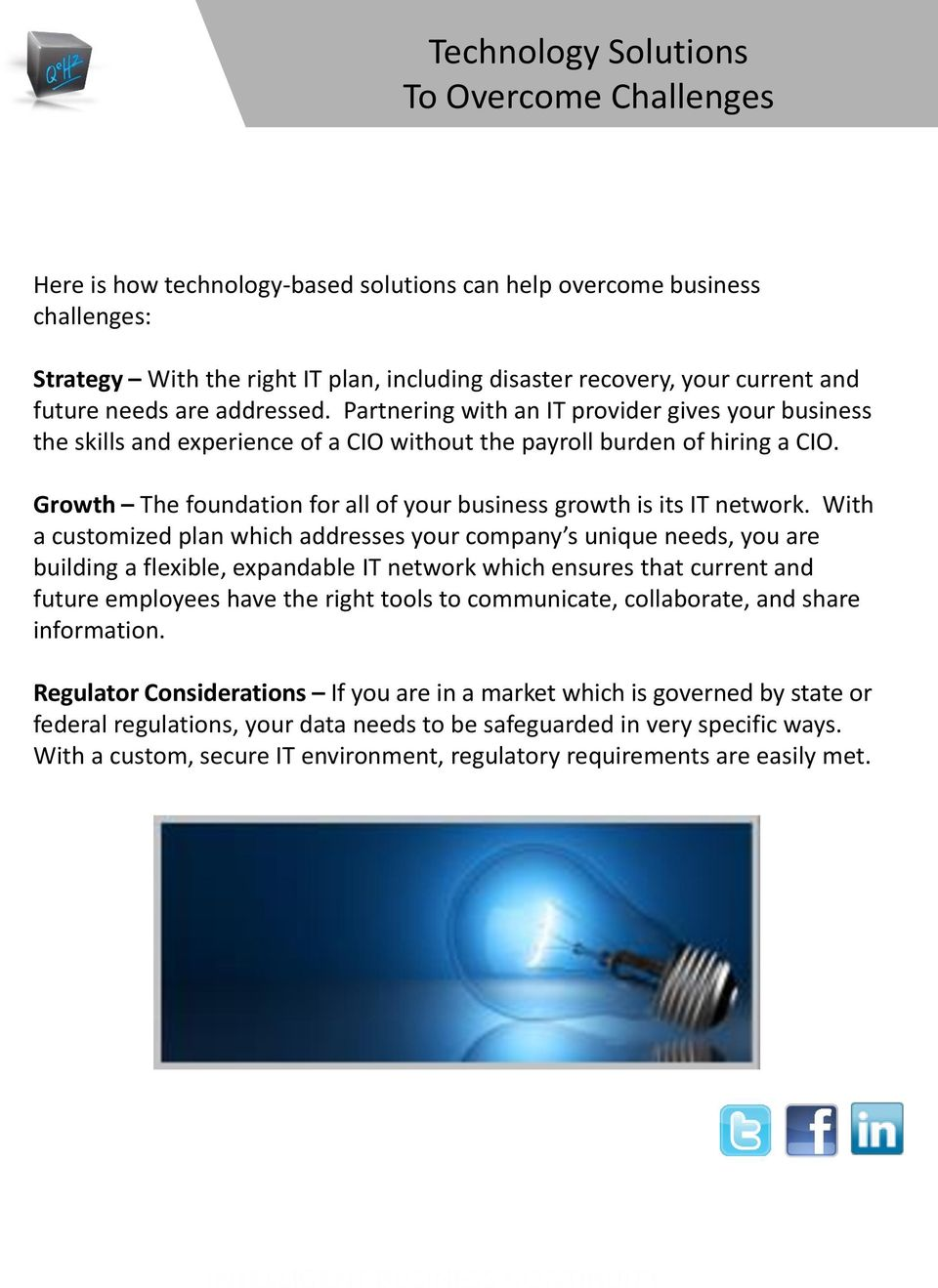 Growth The foundation for all of your business growth is its IT network.