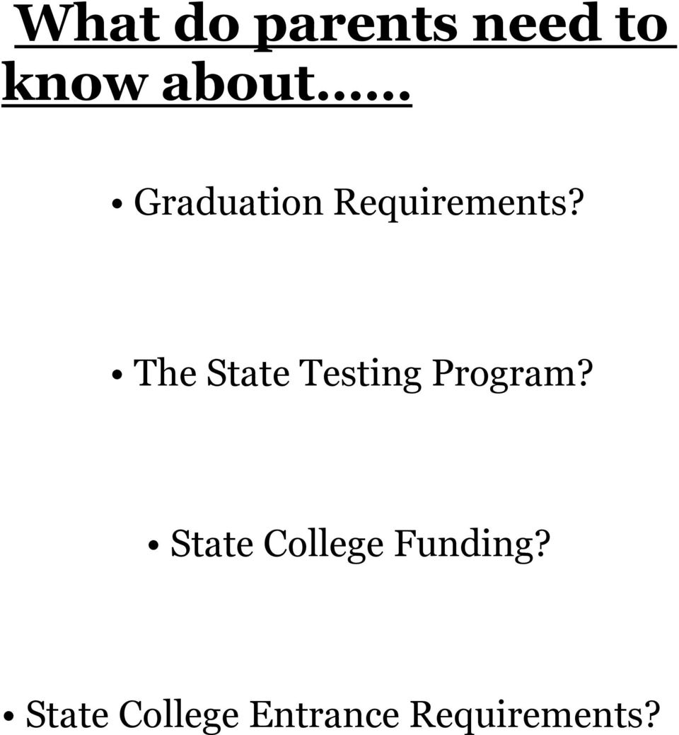 The State Testing Program?