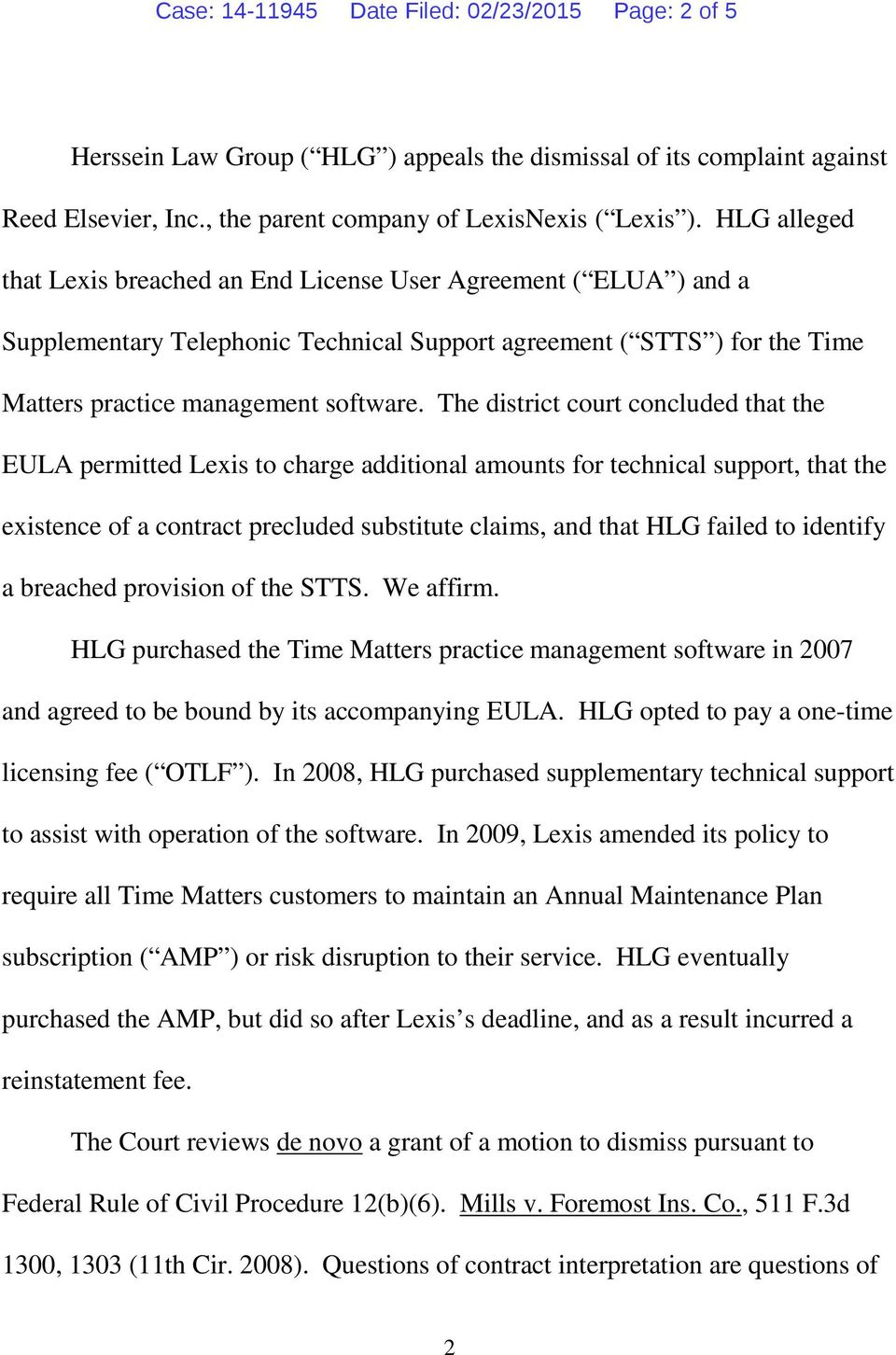 The district court concluded that the EULA permitted Lexis to charge additional amounts for technical support, that the existence of a contract precluded substitute claims, and that HLG failed to
