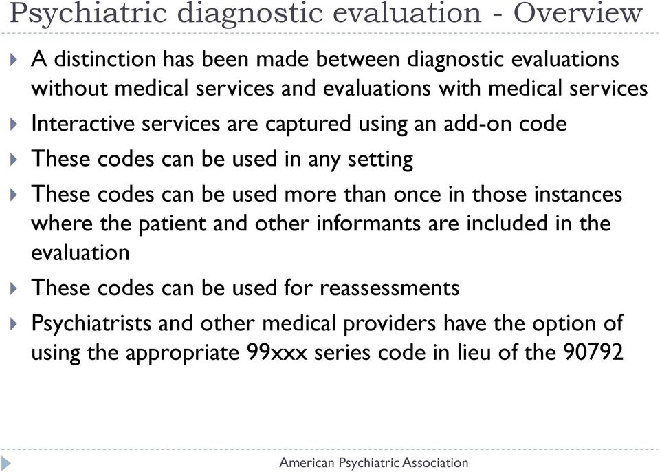codes can be used more than once in those instances where the patient and other informants are included in the evaluation These codes can