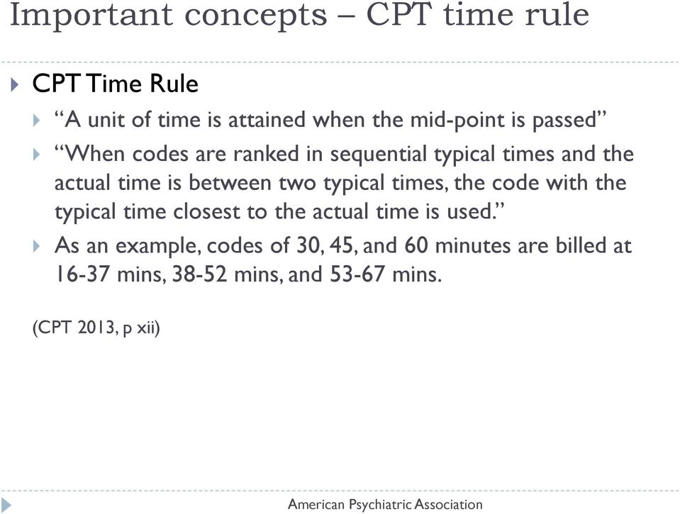 typical times, the code with the typical time closest to the actual time is used.