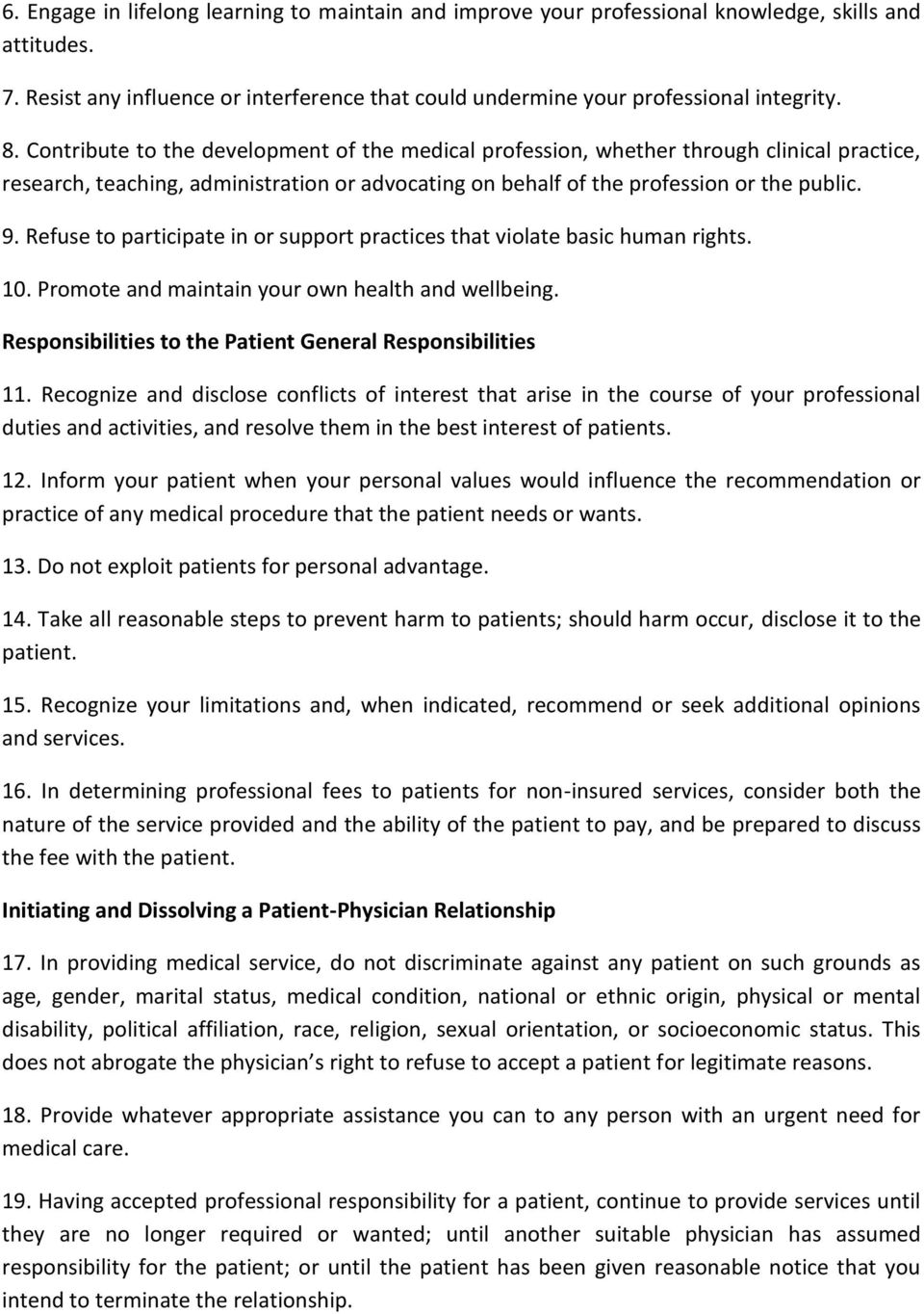 Refuse to participate in or support practices that violate basic human rights. 10. Promote and maintain your own health and wellbeing. Responsibilities to the Patient General Responsibilities 11.