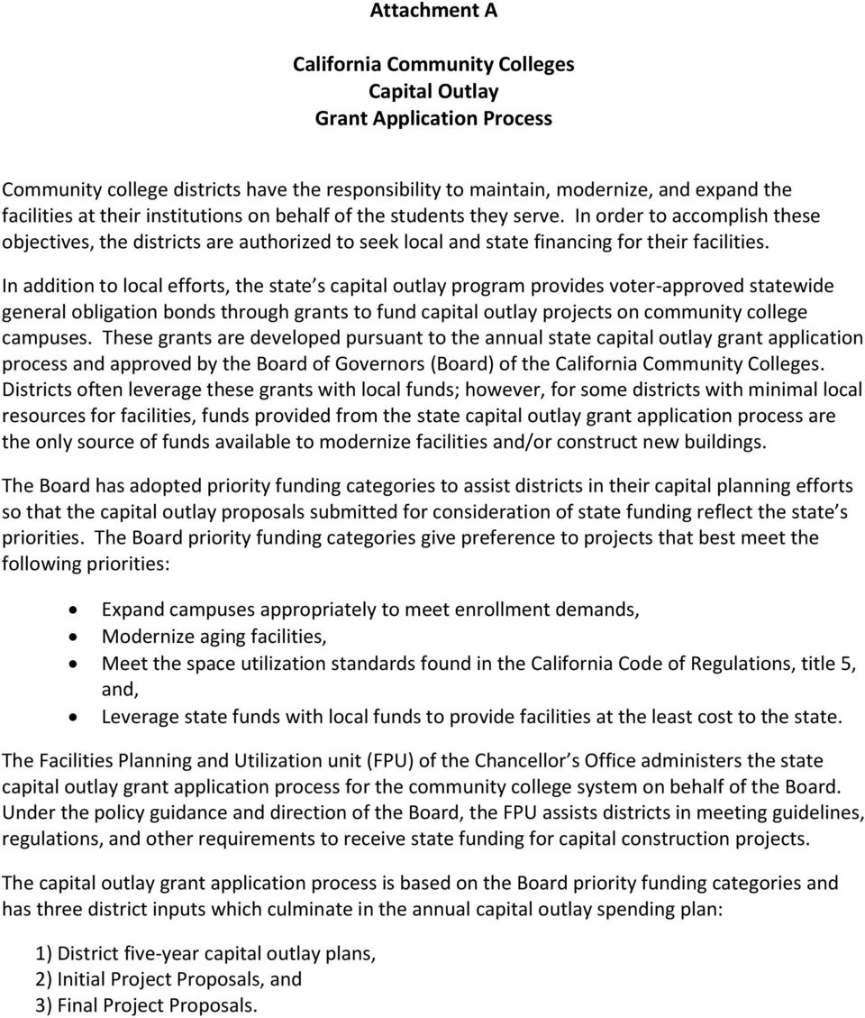 In addition to local efforts, the state s capital outlay program provides voter-approved statewide general obligation bonds through grants to fund capital outlay projects on community college