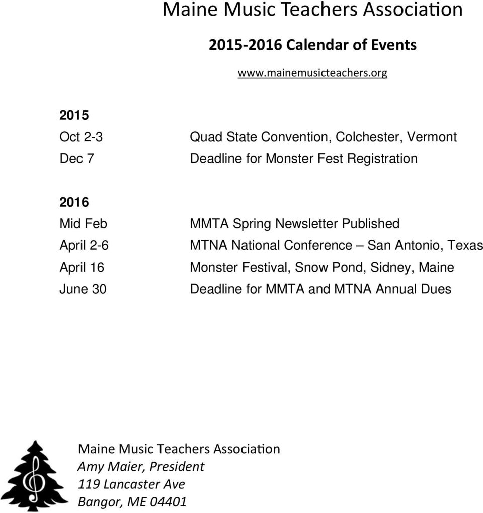 April 2-6 April 16 June 30 MMTA Spring Newsletter Published MTNA National Conference San Antonio, Texas Monster