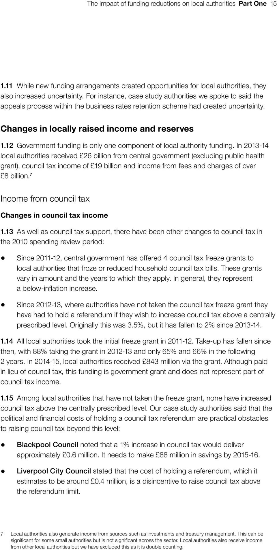 12 Government funding is only one component of local authority funding.