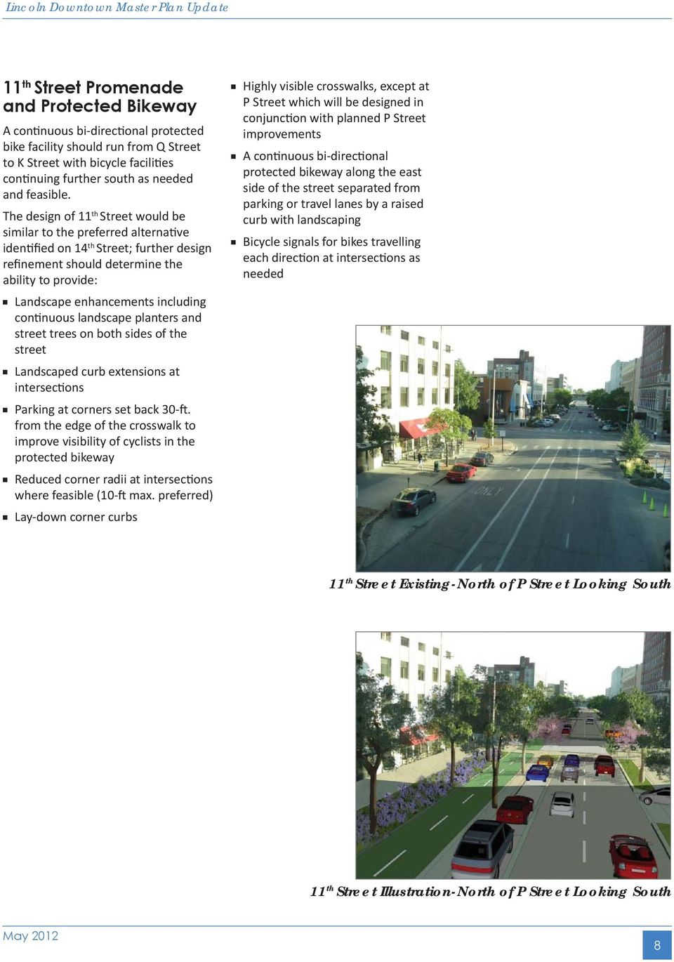 The design of 11 th Street would be similar to the preferred alternative identified on 14 th Street; further design refinement should determine the ability to provide: Landscape enhancements