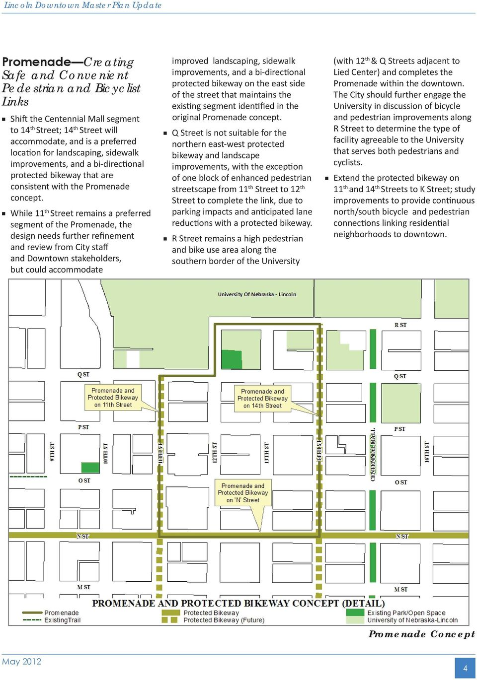 While 11 th Street remains a preferred segment of the Promenade, the design needs further refinement and review from City staff and Downtown stakeholders, but could accommodate improved landscaping,