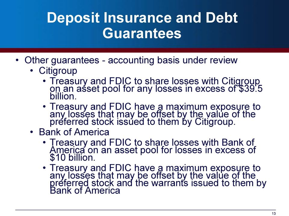 Treasury and FDIC have a maximum exposure to any losses that may be offset by the value of the preferred stock issued to them by Citigroup.