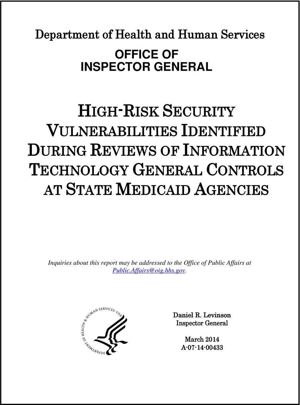 STATE MEDICAID AGENCIES Inquiries about this report may be addressed to the Office of