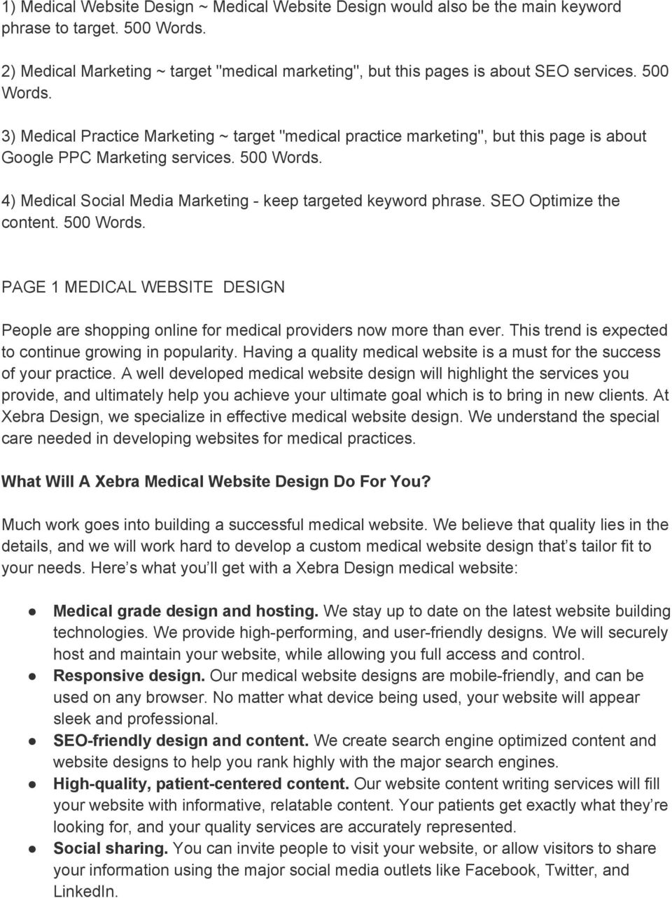 4) Medical Social Media Marketing keep targeted keyword phrase. SEO Optimize the content. 500 Words. PAGE 1 MEDICAL WEBSITE DESIGN People are shopping online for medical providers now more than ever.