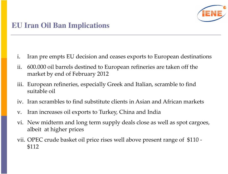 European refineries, especially Greek and Italian, scramble to find suitable oil iv.
