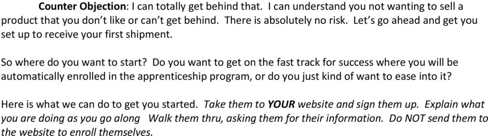 Do you want to get on the fast track for success where you will be automatically enrolled in the apprenticeship program, or do you just kind of want to ease into it?